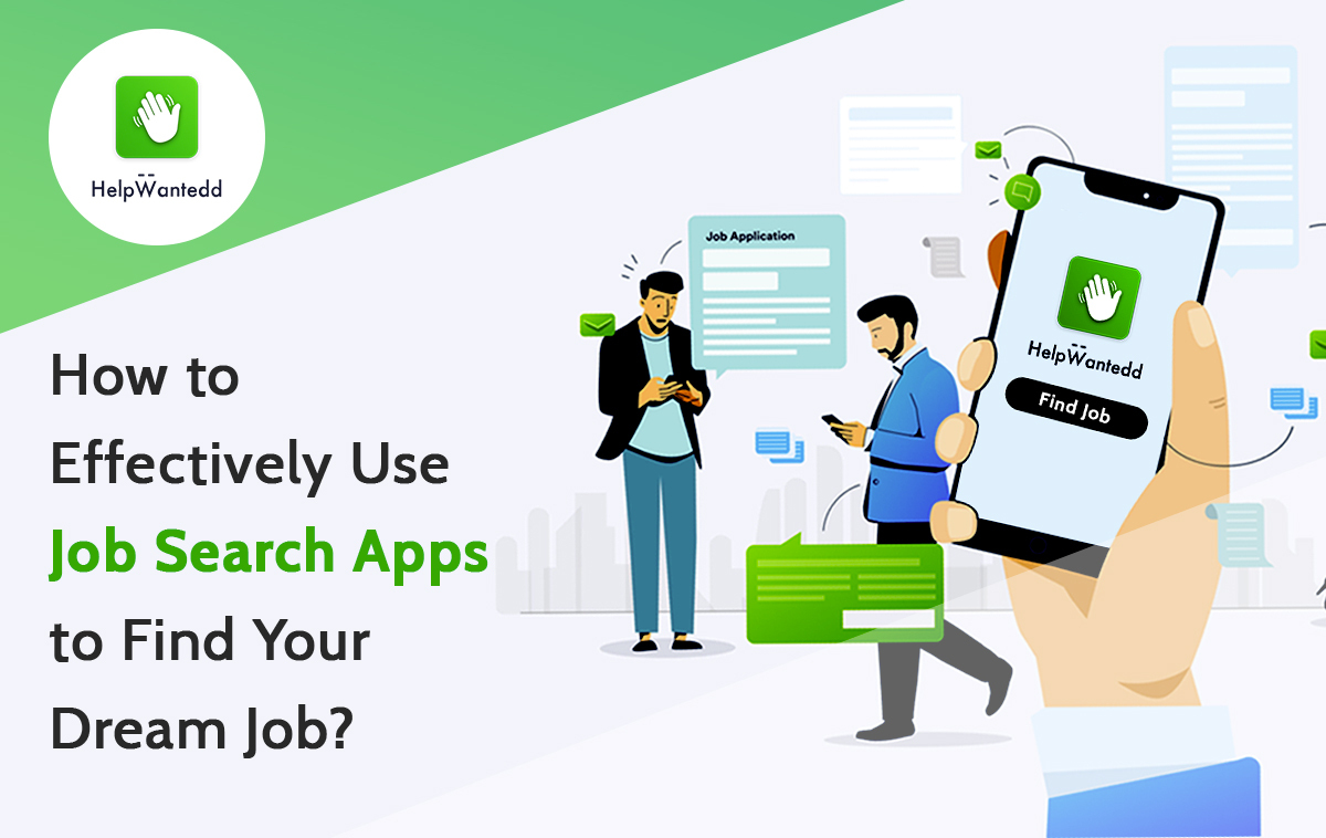 How to effectively use Job Search apps to find your dream Job
